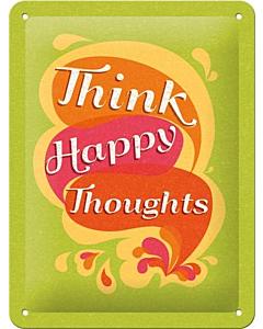 Metallplaat 15x20cm / Think happy thoughts