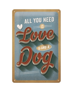 Metallplaat 20x30cm / All you need is Love and a Dog
