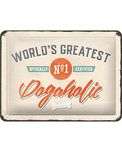 Metallplaat 15x20cm / World's Greatest Dogaholic