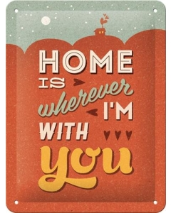 Metallplaat 15x20cm / Home is wherever I´m with you **